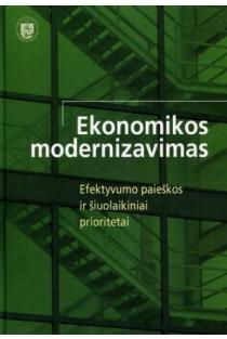Ekonomikos modernizavimas: efektyvumo paieškos ir šiuolaikiniai prioritetai | Kolektyvinė monografija