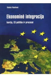 Ekonominė integracija: teorija, ES politika ir procesai | Violeta Pukelienė