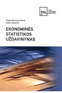 Ekonominės statistikos uždavinynas (mokomoji knyga) | Vlada Bartosevičienė, Dalia Stukaitė