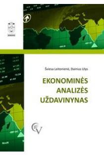 Ekonominės analizės uždavinynas | Šviesa Leitonienė, Dainius Ulys