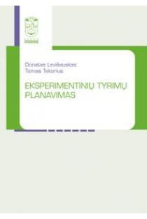 Eksperimentinių tyrimų planavimas | Donatas Levišauskas, Tomas Tekorius
