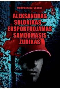 Aleksandras Solonikas - eksportuojamas samdomasis žudikas | Valerijus Karyševas