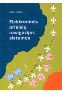 Elektroninės orlaivių navigacijos sistemos | Antanas Savickas