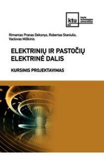 Elektrinių ir pastočių elektrinė dalis. Kursinis projektavimas | Rimantas Pranas Deksnys, Robertas Staniulis, Vaclovas Miškinis