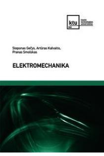Elektromechanika | Steponas Gečys, Artūras Kalvaitis, Pranas Smolskas