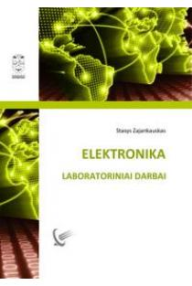 Elektronika. Laboratoriniai darbai | Stasys Zajankauskas