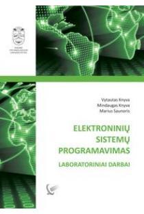 Elektroninių sistemų programavimas. Laboratoriniai darbai | Vytautas Knyva, Mindaugas Knyva, Marius Saunoris