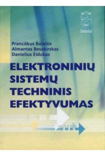 Elektroninių sistemų techninis efektyvumas | Prančiškus Balaišis, Almantas Besakirskas, Danielius Eidukas