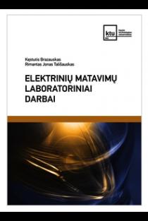 Elektrinių matavimų laboratoriniai darbai | Kęstutis Brazauskas, Rimantas Jonas Tališauskas
