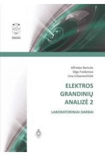 Elektros grandinių analizė 2. Laboratoriniai darbai | Alfredas Bartuilis ir kt.