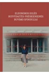 Eleonoros Eglės Buivydaitės-Prėskienienės buvimo spinduliai | Bronius Prėskienis ir kt.