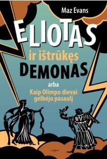 Eliotas ir ištrūkęs demonas | Maz Evans