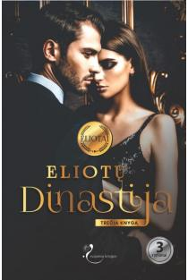 Eliotų dinastija. Trečia knyga |