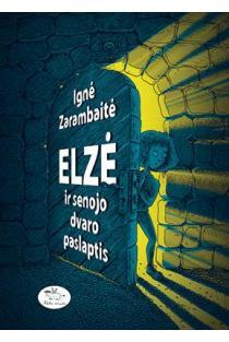 Elzė ir senojo dvaro paslaptis   Ignė Zarambaitė