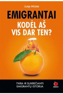 Emigrantai. Kodėl aš vis dar ten? | Julija Miliūtė