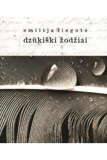 Dzūkiški žodžiai | Emilija Liegutė