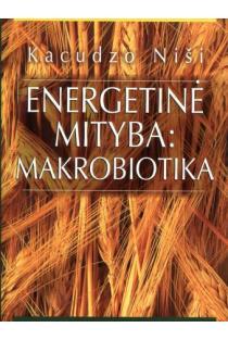 Energetinė mityba: makrobiotika | Kacudzo Niši