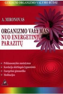Organizmo valymas nuo energetinių parazitų | Andrejus Mironovas