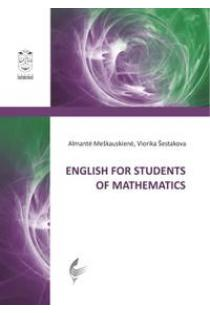 English for Students of Mathematics | Almantė Meškauskienė, Viorika Šestakova