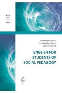 English for Students of Social Pedagogy | Jūratė Morkūnienė, Irena Praškevičienė ir kt.
