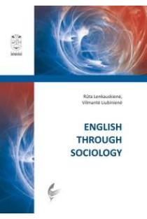 English Through Sociology | Rūta Lenkauskienė, Vilmantė Liubinienė