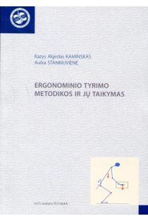 Ergonominio tyrimo metodikos ir jų taikymas | Kazys Algirdas Kaminskas, Aušra Stankiuvienė