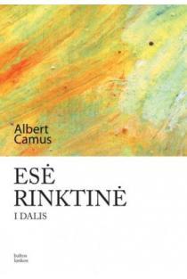 Esė rinktinė, I dalis | Albert Camus (Alberas Kamiu)