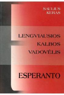 Esperanto. Lengviausios kalbos vadovėlis | Saulius Keras