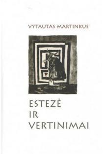Estezė ir vertinimai | Vytautas Martinkus