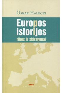 Europos istorijos ribos ir skirstymai | Oscar Halecki