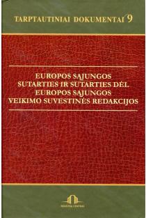 Tarptautiniai dokumentai 9. ES sutarties ir Sutarties dėl ES veikimo suvestinės redakcijos su pakeitimais   Sud. Laura Liubertaitė ir kt.