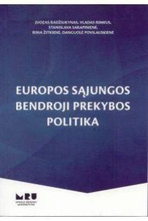 Europos Sąjungos bendroji prekybos politika | Juozas Radžiukynas ir kt.