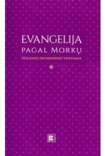 Evangeliją pagal Morkų. Naujas ekumeninis vertimas |