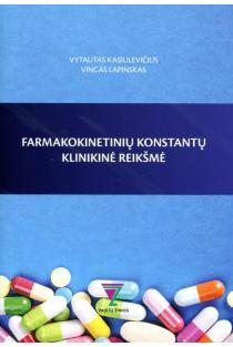 Farmakokinetinių konstantų klinikinė reikšmė | Vytautas Kasiulevičius, Vincas Lapinskas