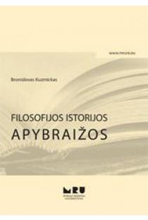 Filosofijos istorijos apybraižos | Bronislovas Kuzmickas