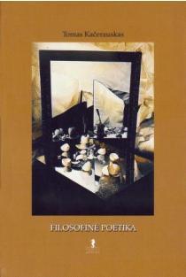 Filosofinė poetika | Tomas Kačerauskas