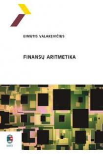 Finansų aritmetika | Eimutis Valakevičius