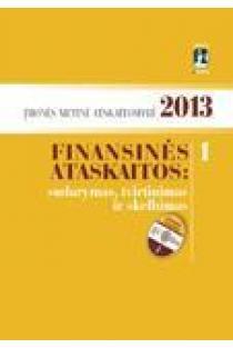 Įmonės metinė atskaitomybė 2013 m. Finansinės ataskaitos: sudarymas, tvirtinimas ir skelbimas (su CD) |