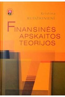 Finansinės apskaitos teorijos | Kristina Rudžionienė