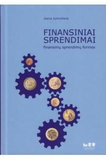 Finansiniai sprendimai: finansinių sprendimų formos | Daiva Jurevičienė