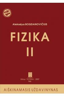 Fizika II: aiškinamasis uždavinynas | Aleksėjus Bogdanovičius