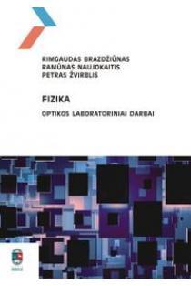Fizika. Optikos laboratoriniai darbai | Rimgaudas Brazdžiūnas ir kt.