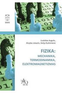 Fizika: mechanika, termodinamika, elektromagnetizmas | Liudvikas Augulis ir kt.