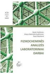 Fizikocheminės analizės laboratoriniai darbai | Nijolė Dukštienė, Gitana Dabrilaitė-Kudžmienė, Rasa Paleckienė