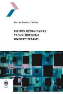 Fizikos uždavinynas techniškiesiems universitetams, I d. | Petras Povilas Žvirblis