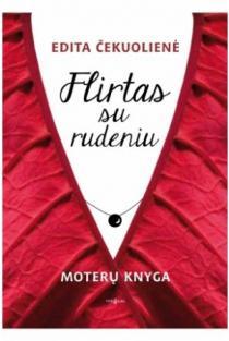 Flirtas su rudeniu | Edita Čekuolienė