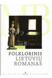 Folklorinis lietuvių romanas (Mokyklos biblioteka) |