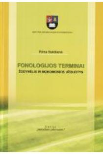 Fonologijos terminai. Žodynėlis ir mokomosios užduotys | Rima Bakšienė