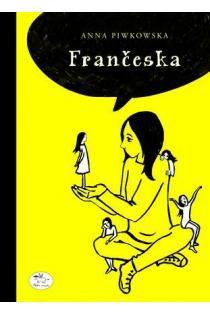 Frančeska | Anna Piwkowska