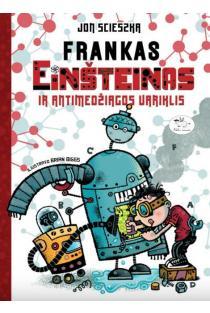 Frankas Einšteinas ir antimedžiagos variklis | Jon Sciezska